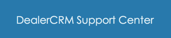Link to DealerCRM Support Center